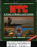NTC : A Primer of Modern Land Combat, Halberstadt, Hans, 0891413138