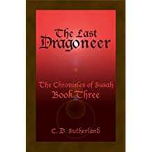 The Last Dragoneer (The Chronicles of Susah Book 3) (English Edition)