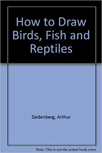 How To Draw Birds Fish And Reptiles Arthur Zaidenberg