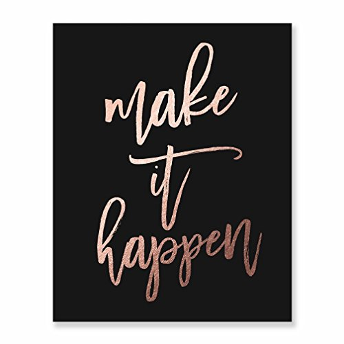 Make It Happen Rose Gold Foil Decor Home Black Wall Art Print Inspirational Motivational Quote Metallic Black Poster 8 inches x 10 inches A17