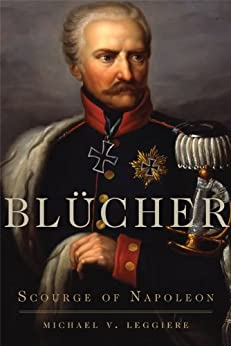 Bl%C3%BCcher Scourge Napoleon Campaigns Commanders ebook product image