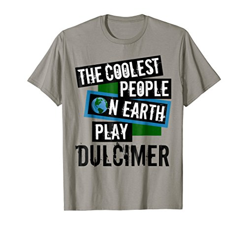 The Coolest People on Earth Play Dulcimer Cool String Instrument T-Shirt
