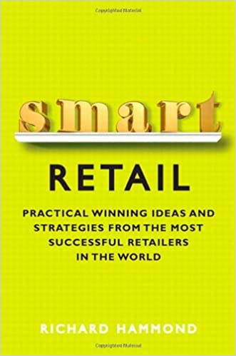 Online-lataukset ilmaiseksi Smart Retail: Practical Winning Ideas and Strategies from the Most Successful Retailers in the World PDF ePub by Richard Hammond