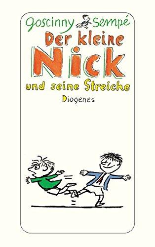 Der kleine Nick und seine Streiche: Sechzehn prima Geschichten vom kleinen Nick und seinen Freunden