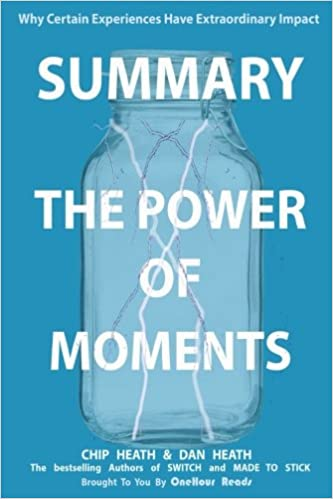 8f6020dba5 Summary  The Power of Moments  Why Certain Experiences Have Extraordinary  Impact  OneHour Reads  9781978347908  Amazon.com  Books