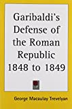 img - for Garibaldi's Defense of the Roman Republic 1848 to 1849 book / textbook / text book