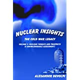 Nuclear Insights: The Cold War Legacy. Volume 2: Nuclear Threats and Nuclear Technology (A Knowledgeable Assessment)