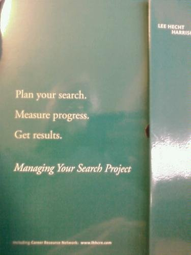 Assess Opportunity, Plan Your Search; Implement Search, Measure Your Progress; Manage Transition, Get Results (Managing Your Search Project Parts 1, 2 & 3)