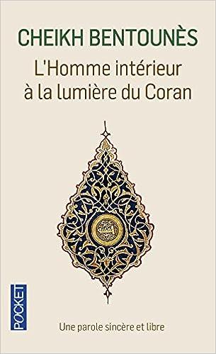 HOMME INTERIEUR..LUMIERE DU CORAN: Cheikh Khaled Bentounes ...