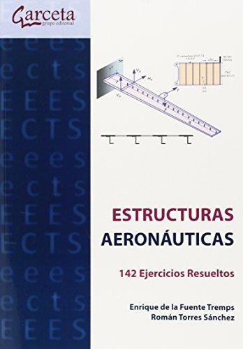Descargar Libro Estructuras Aeronáuticas: 142 Ejercicios Resueltos ) De Enrique Enrique De La Fuente Tremps