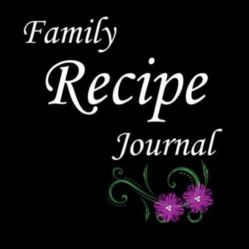 Family Recipe Journal: Blank Cookbook Binder to Write Down all Your Favorite Recipes in (Premium 100 Recipe Notebook) by Marie Fontu
