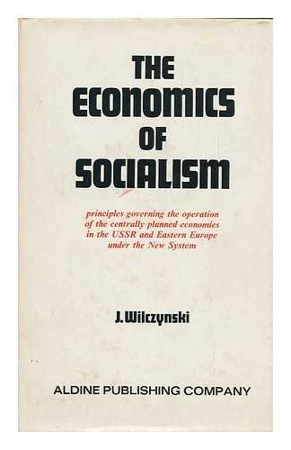 THE ECONOMICS OF SOCIALISM:PRINCIPLES GOVERNING THE OPERATION OF THE CENTRALLY PLANNED ECONOMIES IN THE USSR....