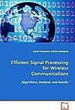 Efficient Signal Processing for Wireless Communications, Sarod Yatawatta and Athina Petropulu, 3639082729