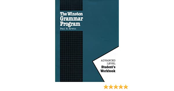 The Winston Grammar Program: Advanced Level, Student Workbook ...