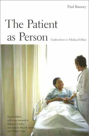 The Patient as Person, Second edition: Exploration in Medical Ethics