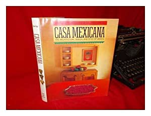 Hardcover Casa Mexicana : The Architecture, Design and Style of Mexico Book