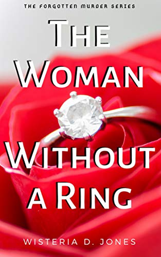 The Woman Without a Ring (The Forgotten Murder Series)
