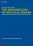 The Archaeology of Political Spaces: The Upper Mesopotamian Piedmont in the Second Millennium BCE (Topoi – Berlin Studies of the Ancient World/Topoi – Berliner Studien der Alten Welt Book 12)