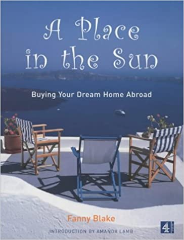 "A Place in the Sun: Buying Your Dream Home Abroad $quot;Which?"" Guide to Buying Property Abroad"