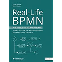 Real-Life BPMN (3rd edition): With introductions to CMMN and DMN