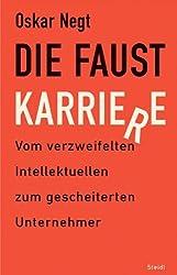 Die Faust-Karriere: Vom verzweifelten Intellektuellen zum gescheiterten Unternehmer