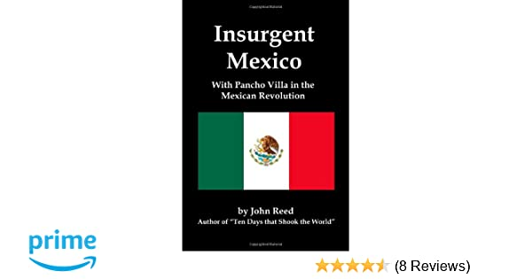 Amazon Insurgent Mexico With Pancho Villa In The Mexican