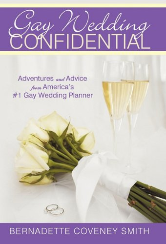 Gay Wedding Confidential: Adventures and Advice from America's #1 Gay Wedding Planner by Brand: iUniverse.com
