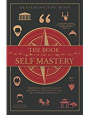 The Book of Self Mastery: Timeless Quotes About Knowing, Changing, and Mastering Yourself