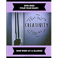 2019-2022 Four Year Diary: Get The Creativity Flowing (One Week At-A-Glance)