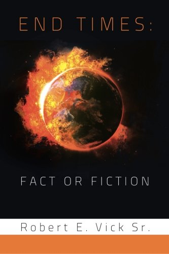 End Times: Fact or Fiction
