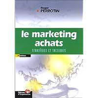 Le marketing achats: Stratégies et tactiques