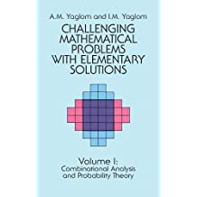 Challenging Mathematical Problems with Elementary Solutions, Vol. I (Dover Books on Mathematics Book 1)