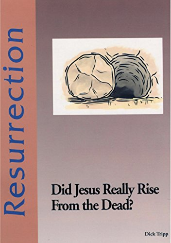 Resurrection: Did Jesus Really Rise from the Dead?