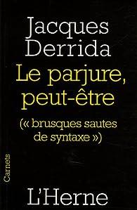 Le parjure, peut-être par Jacques Derrida