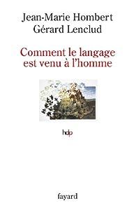 Comment le langage est venu à l'homme par Jean-Marie Hombert