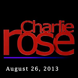 Charlie Rose: John McEnroe, Jimmy Connors, Andy Murray, Juan Martin Del Potro, Roger Federer, and Lleyton Hewitt, August 26, 2013 Radio/TV Program