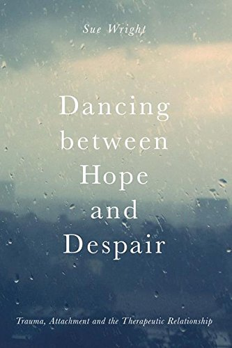 Dancing between Hope and Despair: Trauma, Attachment and the Therapeutic - Dancing Globe