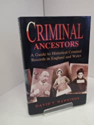 Criminal Ancestors: Guide to Historical Criminal Records in England and Wales (Social History)