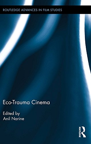 Download Eco-Trauma Cinema (Routledge Advances in Film Studies) Pdf