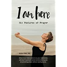 I am Here: Six Postures of Prayer
