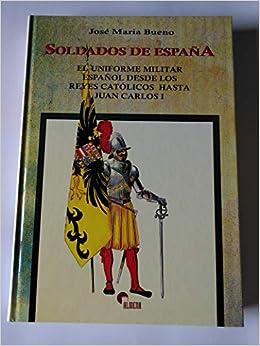 Soldados de España: Amazon.es: Bueno, José María: Libros