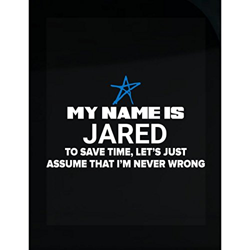 My Name Is Jared Lets Just Assume Im Never Wrong   Sticker