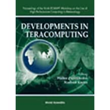 Developments in Teracomputing - Proceedings of the Ninth Ecmwf Workshop on the Use of High Performance Computing in Meteorology