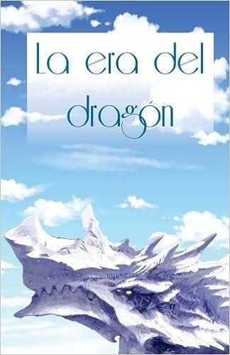 La era del dragón: Volume 1 (La era del dragon)