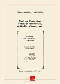 Contes de Cantorbéry, traduits en vers français, de Geoffrey Chaucer, par le chevalier de Chatelain,.... Tome 2 [édition 1857-1860] par Geoffrey Chaucer