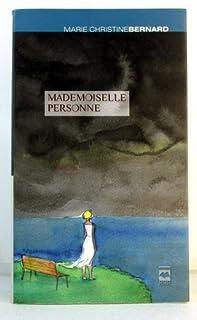 Mademoiselle Personne, Bernard, Marie Christine