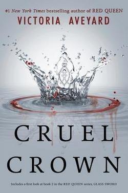Victoria Aveyard: Cruel Crown Paperback; 2016 Edition
