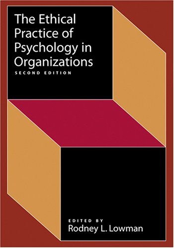 Ethical Practice of Psychology in Organizations (Society for Industrial & Organizational Psychology (Siop) S)