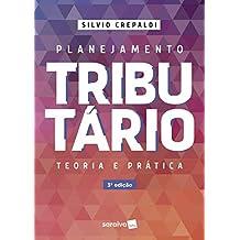 Planejamento tributário: Teoria e prática