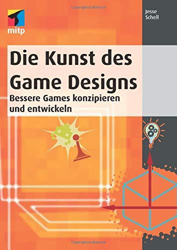 Die Kunst Des Game Designs  Bessere Games Konzipieren Und Entwickeln  Mitp Professional